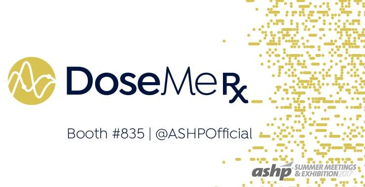 DoseMeRx ASHP Summer Debut